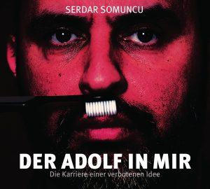 Serdar Somuncu - Der Adolf in mir