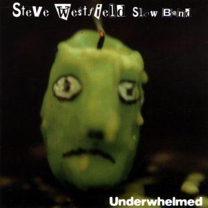 steve westfield underwhelmed