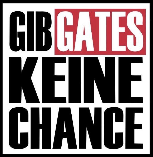 Gib Gates keine Chance